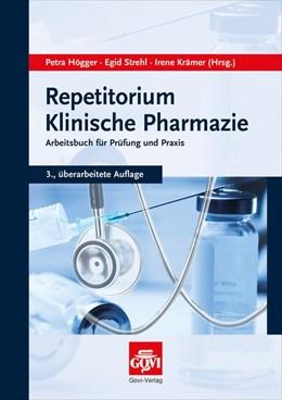 Abbildung von Högger / Strehl / Krämer | Repetitorium Klinische Pharmazie | 3., überarbeitete Auflage | 2014 | Arbeitsbuch für Prüfung und Pr...