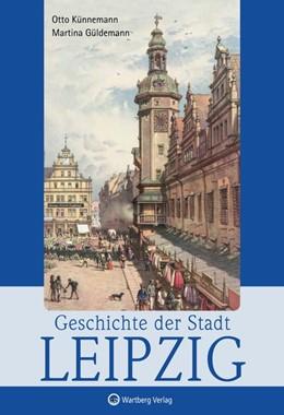 Abbildung von Künnemann / Güldemann   Geschichte der Stadt Leipzig   3. Auflage   2014   beck-shop.de