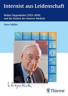 Abbildung von Müller | Internist aus Leidenschaft | 2014 | Walter Siegenthaler (1923-2010...