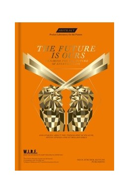 Abbildung von Achermann / Sigrist / Varnholt | Abstract No. 13 - The Future is ours | 2014 | Scenarios for the future of ev...
