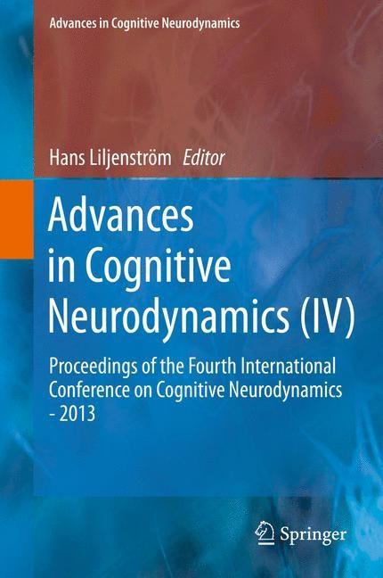 Advances in Cognitive Neurodynamics (IV)   Liljenström, 2015   Buch (Cover)