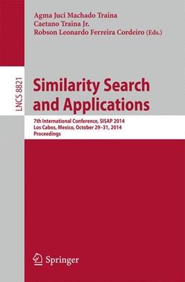 Abbildung von Machado Traina / Traina Jr. | Similarity Search and Applications | 1. Auflage | 2014 | beck-shop.de