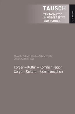 Abbildung von Schiltknecht / Wahlen / Schwarz | Körper – Kultur – Kommunikation - Corps – Culture – Communication | 2014 | Corps - Culture - Communicatio... | 18