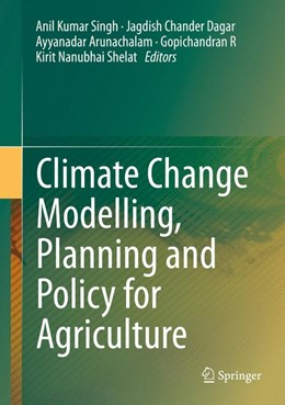 Abbildung von Singh / Dagar | Climate Change Modelling, Planning and Policy for Agriculture | 1. Auflage | 2015 | beck-shop.de