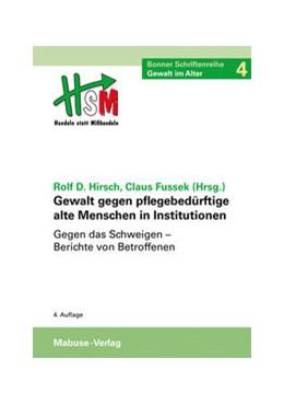 Abbildung von Hirsch / Fussek | Gewalt gegen pflegebedürftige alte Menschen in Institutionen | 2014 | Gegen das Schweigen - Berichte... | 4
