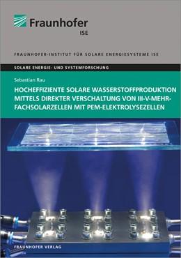 Abbildung von Rau / | Hocheffiziente solare Wasserstoffproduktion mittels direkter Verschaltung von III-V-Mehrfachsolarzellen mit PEM-Elektrolysezellen. | 1. Auflage | 2014 | beck-shop.de