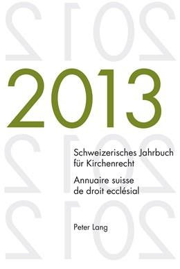 Abbildung von Kraus / Lienemann | Schweizerisches Jahrbuch für Kirchenrecht. Bd. 18 (2013) / Annuaire suisse de droit ecclésial. Vol. 18 (2013) | 1. Auflage | 2014 | 18 | beck-shop.de