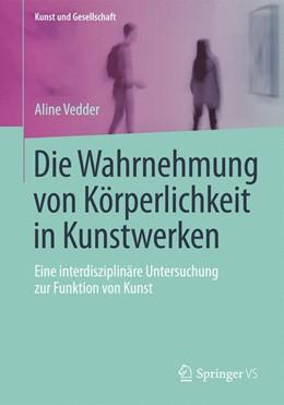 Abbildung von Vedder | Die Wahrnehmung von Körperlichkeit in Kunstwerken | 2014 | Eine interdisziplinäre Untersu...
