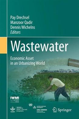 Abbildung von Drechsel / Qadir / Wichelns | Wastewater | 2015 | Economic Asset in an Urbanizin...