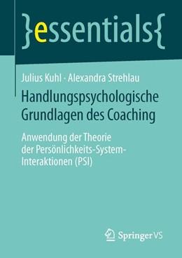 Abbildung von Kuhl / Strehlau | Handlungspsychologische Grundlagen des Coaching | 1. Auflage | 2014 | beck-shop.de