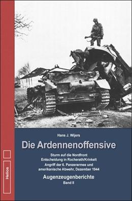 Abbildung von Wijers | Die Ardennenoffensive - Band 2 | 2014 | Sturm auf die Nordfront - Ents...