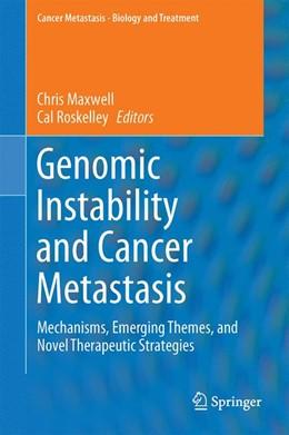 Abbildung von Maxwell / Roskelley | Genomic Instability and Cancer Metastasis | 2014 | Mechanisms, Emerging Themes, a... | 20