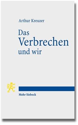 Abbildung von Kreuzer | Das Verbrechen und wir | 1. Auflage | 2014 | beck-shop.de