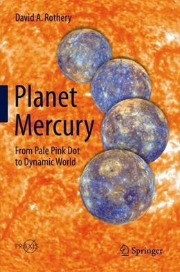 Abbildung von Rothery | Planet Mercury | 2014 | From Pale Pink Dot to Dynamic ...