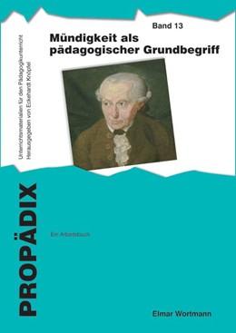 Abbildung von Wortmann   Mündigkeit als pädagogischer Grundbegriff: ein Arbeitsbuch   2014   Schülerband   13
