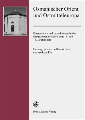 Osmanischer Orient und Ostmitteleuropa | Born / Puth, 2014 | Buch (Cover)