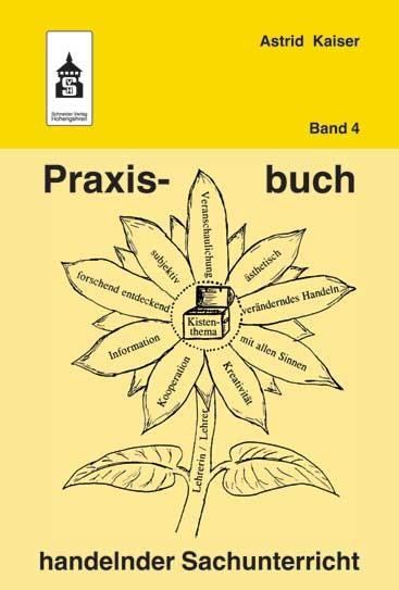 Praxisbuch handelnder Sachunterricht Band 4 | Kaiser | 2. unveränd. Aufl., 2014 (Cover)