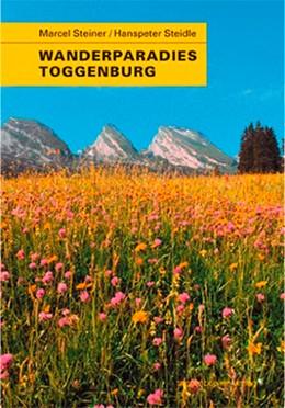 Abbildung von Wanderparadies Toggenburg | 4. Auflage | 2013 | beck-shop.de