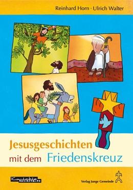 Abbildung von Walter / Horn | Jesusgeschichten mit dem Friedenskreuz | 1. Auflage | 2014 | beck-shop.de