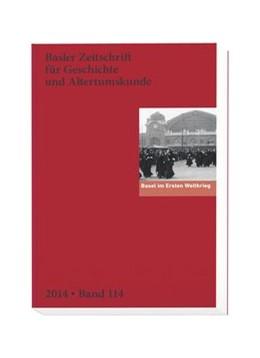 Abbildung von Historische und Antiquarische Gesellschaft zu Basel | Basel im Ersten Weltkrieg | 2014