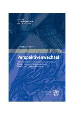 Abbildung von Kreft   Perspektivenwechsel   2014   'Willehalm'-Rezeption in histo...   16