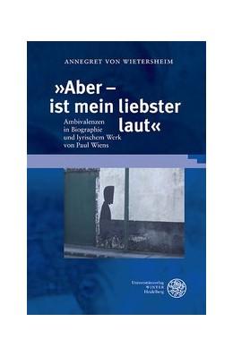 Abbildung von Wietersheim | 'Aber - ist mein liebster laut' | 2014 | Ambivalenzen in Biographie und... | 18