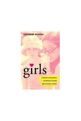 Abbildung von Driscoll | Girls | 2002 | Feminine Adolescence in Popula...