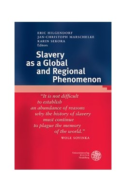 Abbildung von Hilgendorf / Marschelke / Sekora | Slavery as a Global and Regional Phenomenon | 2015 | 449
