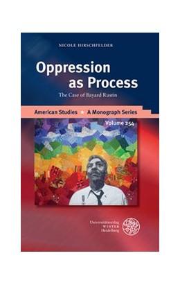 Abbildung von Hirschfelder | Oppression as Process | 2014 | The Case of Bayard Rustin | 254