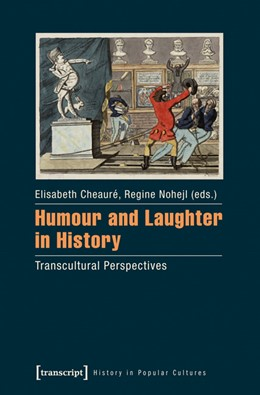 Abbildung von Cheauré / Nohejl | Humour and Laughter in History | 1. Auflage | 2014 | 15 | beck-shop.de