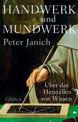 Abbildung von Janich, Peter | Handwerk und Mundwerk | 2015 | Über das Herstellen von Wissen