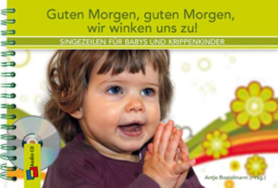 Guten Morgen, guten Morgen, wir winken uns zu! | Bostelmann, 2010 | Buch (Cover)