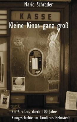 Abbildung von Schrader | Kleine Kinos ganz groß | 2009 | Ein Streifzug durch 100 Jahre ...