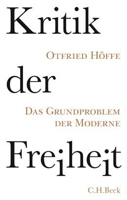 Abbildung von Höffe, Otfried   Kritik der Freiheit   2015   Das Grundproblem der Moderne