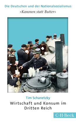 Abbildung von Schanetzky, Tim | 'Kanonen statt Butter' | 1. Auflage | 2015 | 6175 | beck-shop.de