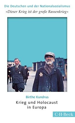 Abbildung von Kundrus, Birthe | 'Dieser Krieg ist der große Rassenkrieg' | 2018 | Krieg und Holocaust in Europa | 6176