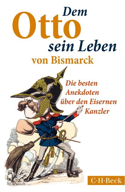 Cover: Ulf Morgenstern|Ulrich Lappenküper, Dem Otto sein Leben von Bismarck