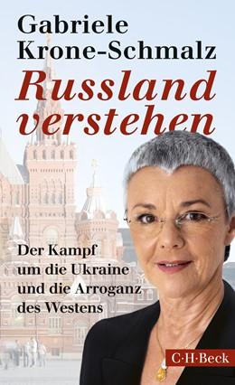 Abbildung von Krone-Schmalz, Gabriele | Russland verstehen | 18. Auflage | 2017 | Der Kampf um die Ukraine und d... | 6195