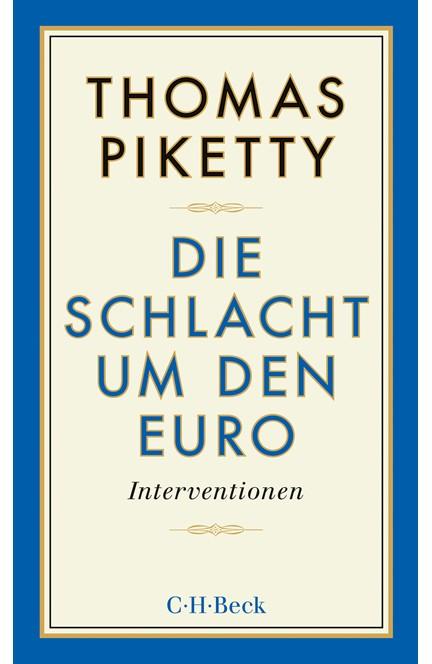 Cover: Thomas Piketty, Die Schlacht um den Euro