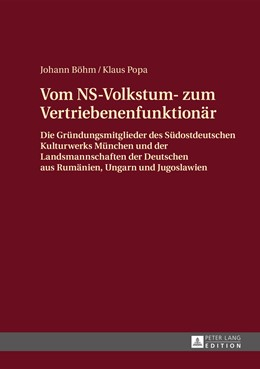 Abbildung von Popa / Böhm | Vom NS-Volkstum- zum Vertriebenenfunktionär | 2014 | Die Gründungsmitglieder des