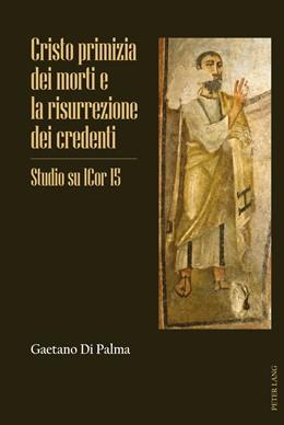 Abbildung von Di Palma | Cristo primizia dei morti e la risurrezione dei credenti | 2014 | Studio su 1Cor 15