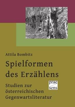 Abbildung von Bombitz | Spielformen des Erzählens | 2011 | Studien zur österreichischen G...