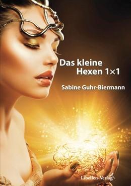 Abbildung von Guhr-Biermann | Das kleine Hexen-1×1 | 3. Auflage | 2014 | beck-shop.de