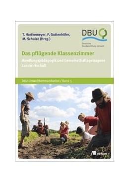 Abbildung von Hartkemeyer / Guttenhöfer | Das pflügende Klassenzimmer | 1. Auflage | 2014 | beck-shop.de