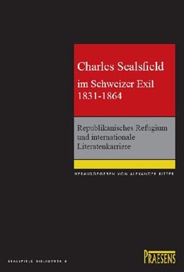Abbildung von Ritter | Charles Sealsfield im Schweizer Exil 1831-1864 | 2008 | Republikanisches Refugium und ...