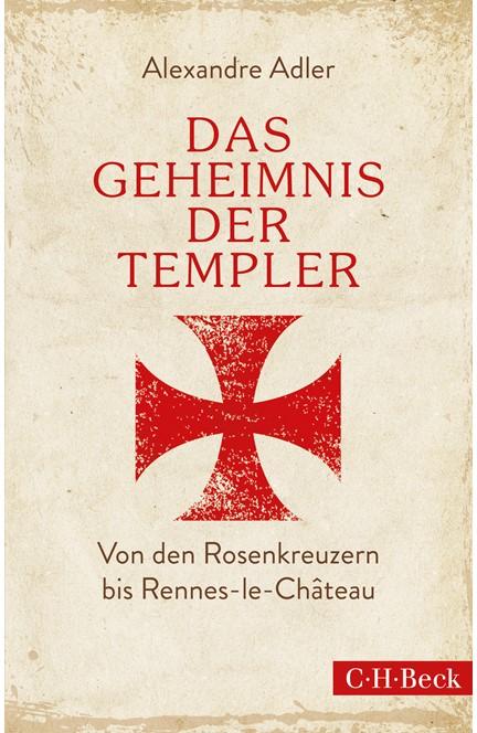 Cover: Alexandre Adler, Das Geheimnis der Templer