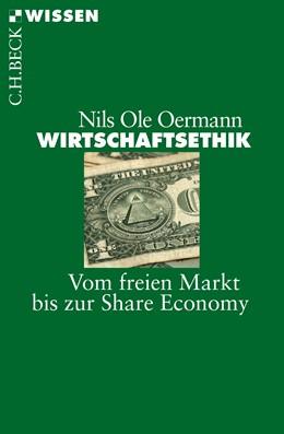 Abbildung von Oermann, Nils Ole   Wirtschaftsethik   2015   Vom freien Markt bis zur Share...   2845