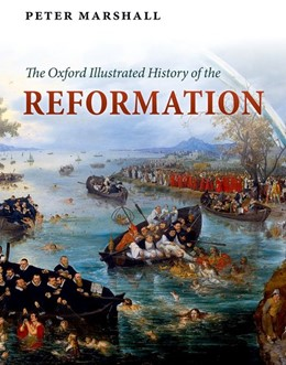 Abbildung von Marshall | The Oxford Illustrated History of the Reformation | 2015