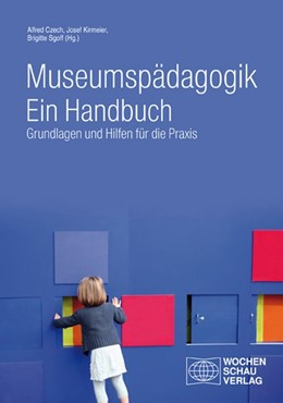 Abbildung von Czech / Kirmeier | Museumspädagogik. Ein Handbuch | 1. Auflage | 2014 | beck-shop.de