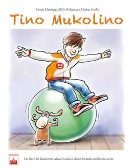 Abbildung von Meisinger-Reiter | Tino Mukolino | 2014 | Ein Buch für Kinder mit Mukovi...